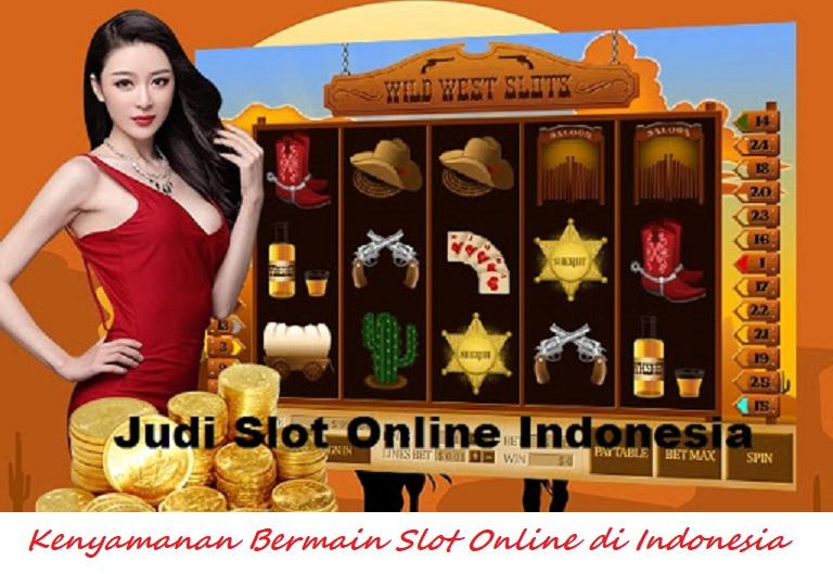 Kenyamanan Bermain Slot Online di Indonesia