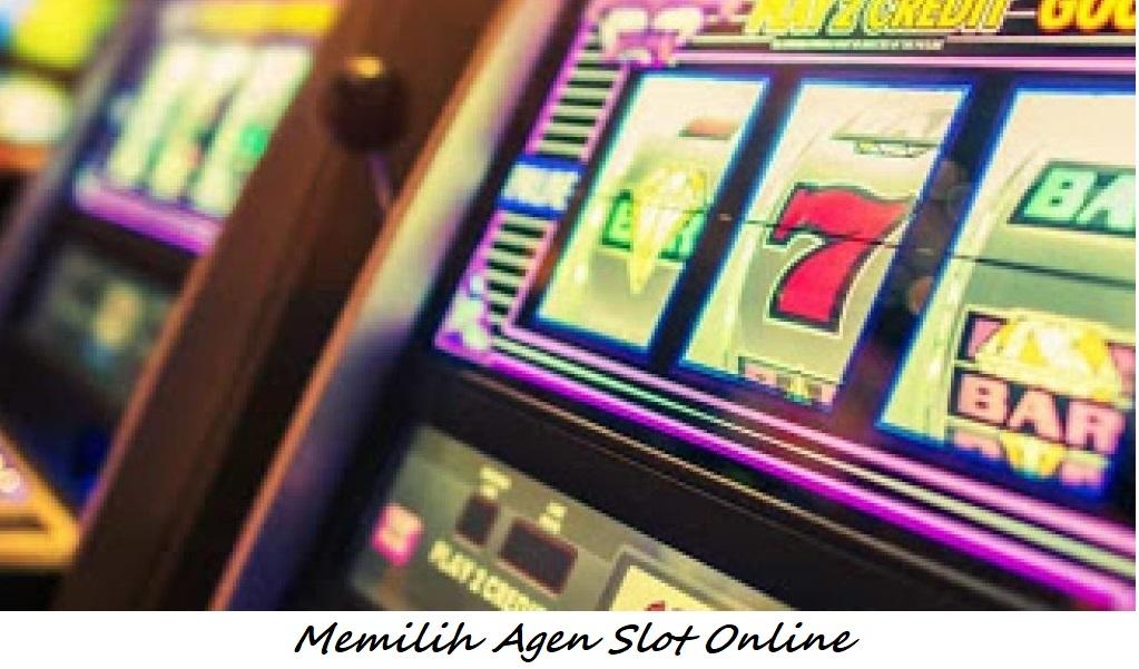 Memilih Agen Slot Online